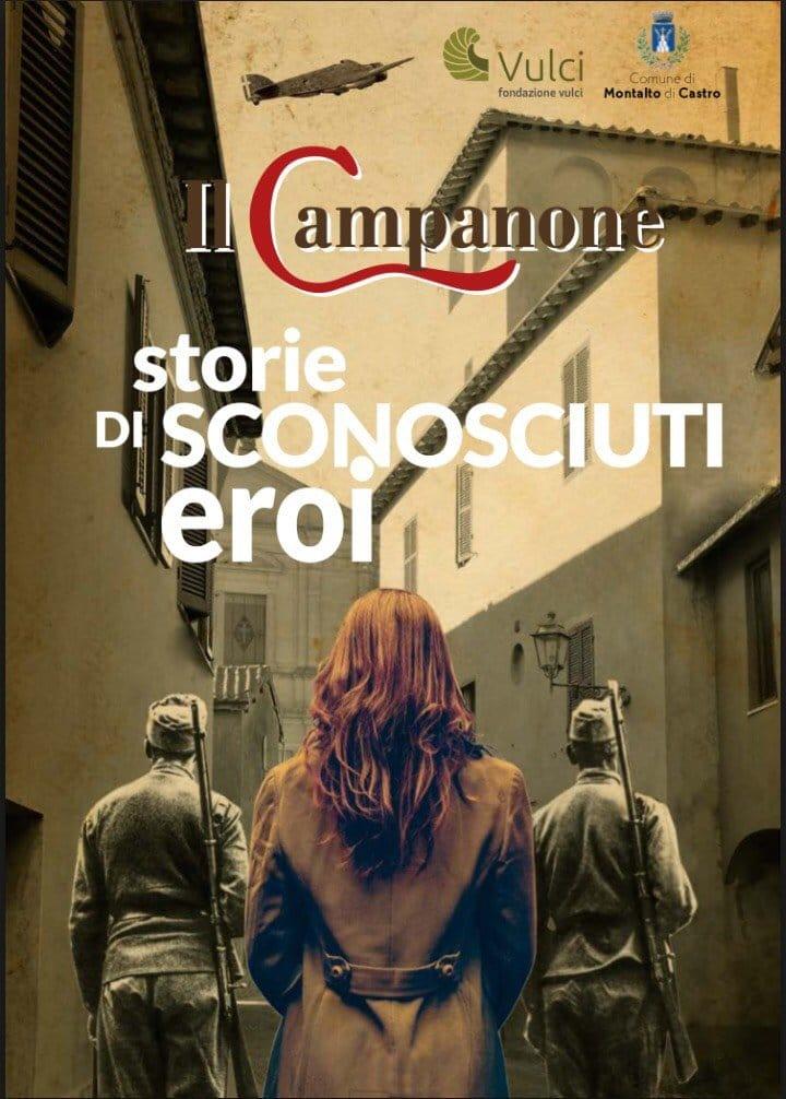 """Montalto, Il Campanone guarda alle """"Storie di Sconosciuti Eroi"""""""