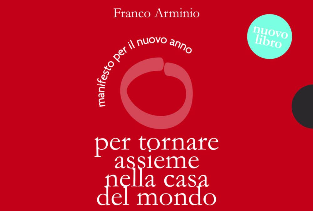 """Franco Arminio: ricominciare """"per tornare assieme nella casa del mondo"""""""