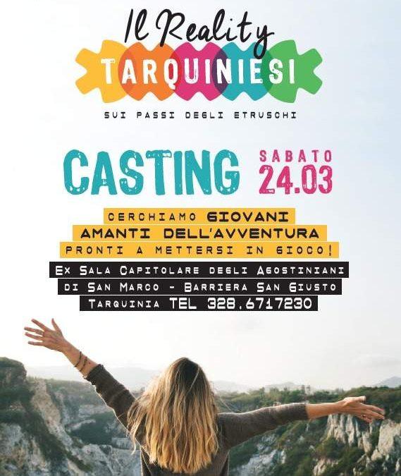 Tarquiniesi – Il Reality: sabato prossimo i casting per il primo reality interamente girato nella Tuscia